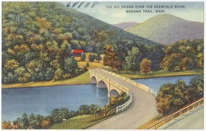 The big bridge over the Deerfield River, Mohawk Trail, Mass.