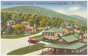 The Wigwam & Western Summit -- Mohawk Trail, North Adams, Mass.