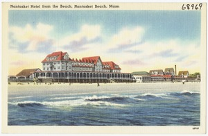 Nantasket Hotel from the beach, Nantasket Beach, Mass.