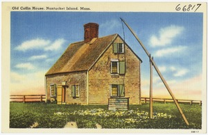 Old Coffin House, Nantucket Island, Mass.