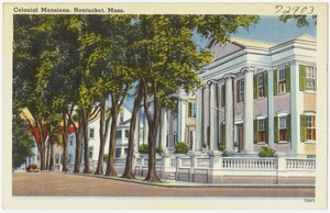 Colonial mansions, Nantucket, Mass.