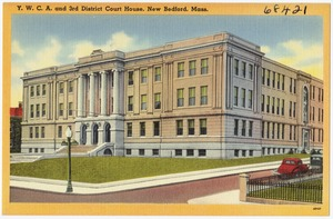 Y. W. C. A. and 3rd District Court House, New Bedford, Mass.