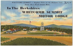 In the Berkshires Whitcomb Summit Motor Lodge, Whitcomb Summit -- Highest point on the Mohawk Trail, Route No. 2, North Adams, Mass.