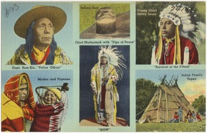 "Capt. Som-Kim, ""Police Officer"". Indian God. Young Chief Jimmy Louis, ""Survival of the fittest"". Mother and Papoose. Chief Multnomah with ""Pipe of Peace"", ""How"". Indian family tepee"