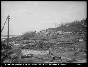 Wachusett Dam, uncovering rock at upper end of waste channel, Clinton, Mass., Mar. 9, 1904