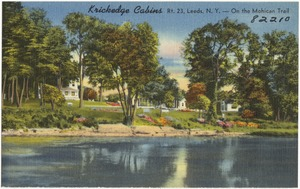 Krickedge Cabins, Rt. 23, Leeds, N. Y. On the Mohican Trail