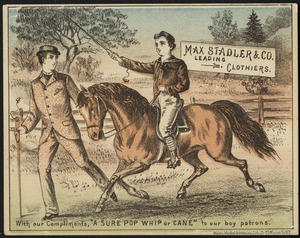 """Max Stadler & Co., leading clothiers. With our compliments, """"a sure pop whip or cane"""" to our boy patrons."""