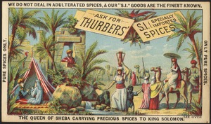 Ask for Thurbers' S. I. (specially imported) spices - the Queen of Sheba carrying precious spices to King Solomon