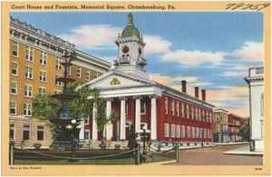 Court house and fountain, Memorial Square, Chambersburg, Pa.