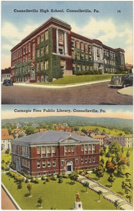 Connellsville High School, Connellsville, Pa.; Carnegie Free Public Library, Connellsville, Pa.