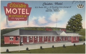 Cloister Motel, U.S. Route 222 -- at Reading Inter-change of Penna. Turnpike, Denver, Penna.
