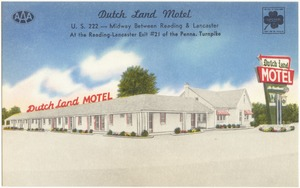 Dutch Land Motel, U.S. 222 -- midway between Reading & Lancaster at the Reading & Lancaster Exit #21 of the Penna. Turnpike