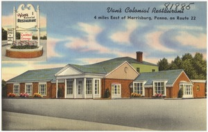 Van's Colonial Restaurant, 4 miles east of Harrisburg, Penna., on Route 22