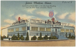 Zinn's Modern Diner, located on Route 222 -- 12 miles from Reading and 18 miles from Lancaster, Penna.