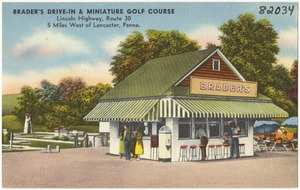 Brader's Drive-In & Miniature Golf Course, Lincoln Highway, Route 30, 5 miles west of Lancaster, Penna.
