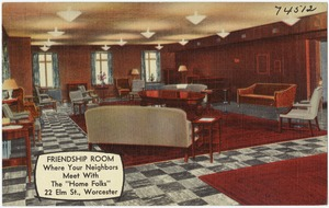 "Friendship room, where your neighbors meet with the ""Home Folks"", 22 Elms St, Worcester"
