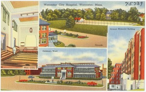 Worcester City Hospital, Worcester, Mass.