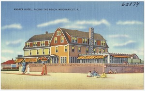 Andrea Hotel, facing the beach, Misquamicut, R.I.