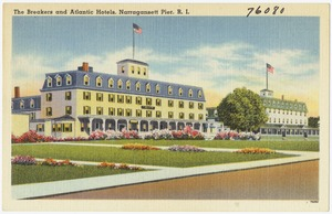 The Breakers and Atlantic hotels, Narragansett Pier, R.I.