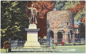 """Touro Park, showing """"Old Stone Mill"""" and Channing Monument, Newport, R.I."""