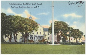 Administration building, U. S. Naval Training Station, Newport, R.I.