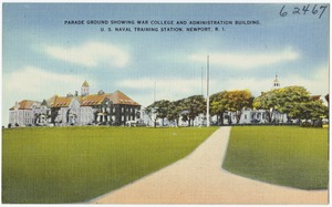 Parade ground showing War College and administration building, U. S. Naval Training Station, Newport, R.I.