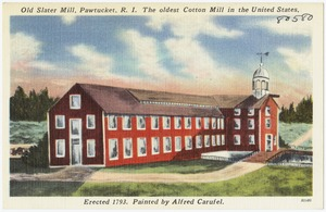 Old Slater Mill, Pawtucket, R.I., the oldest cotton mill in the United States, erected 1793. Painted by Alfred Carufel.