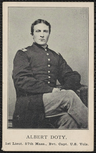 A. Doty, Albert Doty, First Lieutentant, 57th Massachusetts, Brevetted Captain, U.S. Volunteers