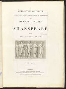 """Title page for volume I of """"A collection of prints, from pictures painted for the purpose of illustrating the dramatic works of Shakspeare"""""""