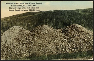 Mountains of rock taken from western shaft of Hoosac Tunnel, No. Adams, Mass. the total weight of the rock taken from Hoosac Tunnel was about 2,000,00 tons
