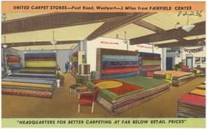 """United Carpet Stores -- Post Road, Westport -- 3 miles from Fairfield Center. """"Headquarters for better carpeting at far below retail prices"""""""