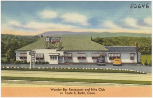 Wonder Bar Restaurant and Nite Club on route 5, Berlin, Conn.
