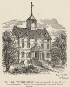 "The ""Old Province House,"" (now demolished,) the seat of early colonial governors. Erected nearly opposite the ""Old South Church."""