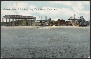 General view of Fre River Ship Yard, Quincy Point, Mass.