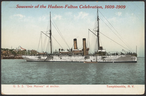 "Souvenir of the Hudson-Fulton Celebration, 1609-1909, U.S.S. ""Des Moines"" at anchor, Tompkinsville, N.Y."
