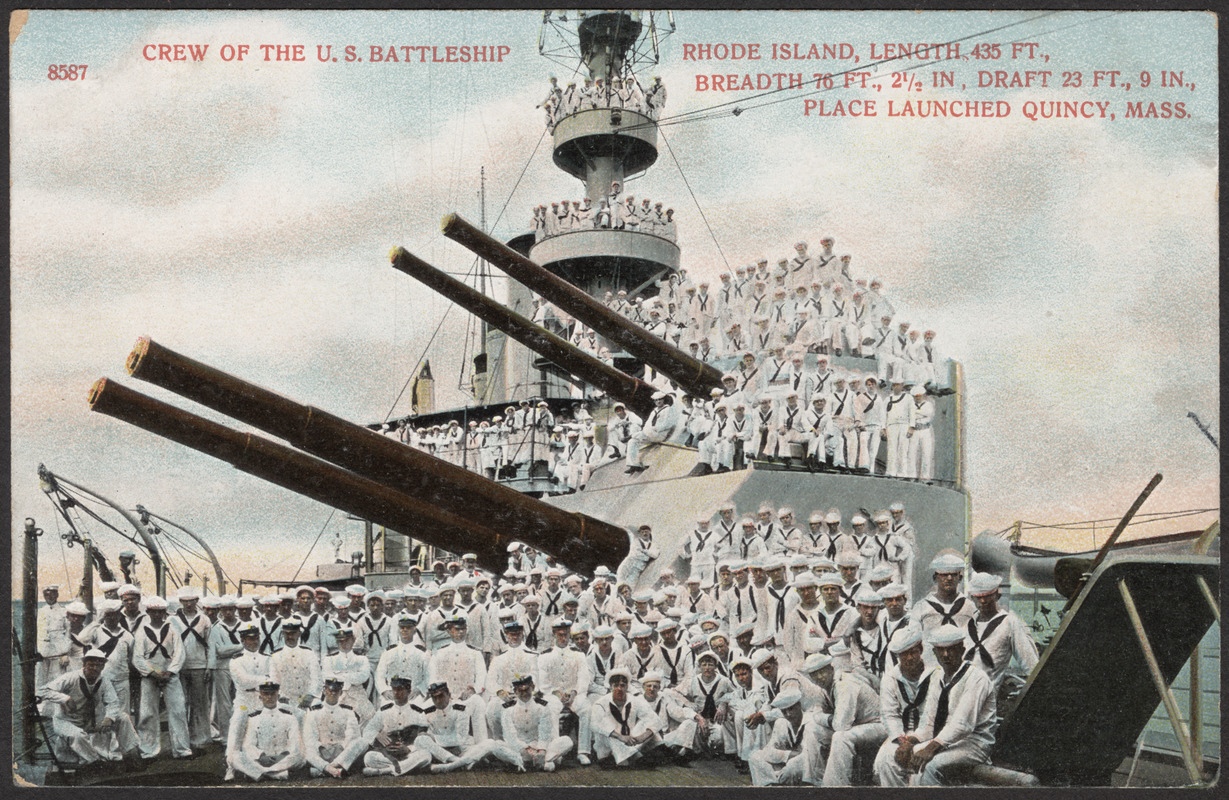 Crew of the U.S. Battleship Rhode Island (length 435 ft., breadth 76 ft. 2.5 in, draft 23 ft., 9 in., place launched Quincy, Mass.)
