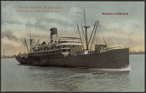 Steamer Creole, a palatial steamer, Morgan Line, arriving at New Orleans, La.