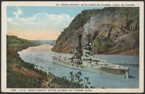 "U.S.S. ""North Dakota"" in the Culebra Cut, Panama Canal"