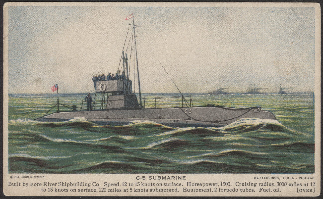 C-5 submarine, built by Fore River Shipbuilding Co  Speed 12