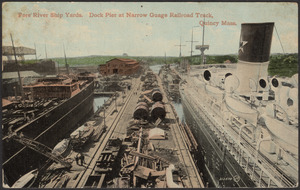 Fore River Ship Yards, dock pier at narrow guage railroad track