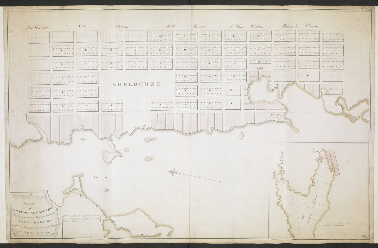 PLAN of The TOWN of SHELBURNE projected and laid out By Order of his Excell,y IOHN PARR Esqr Capt,n Gen,l Governor & Commander in Chief of NOVA SCOTA