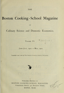 The Boston Cooking School magazine of culinary science and domestic economics.