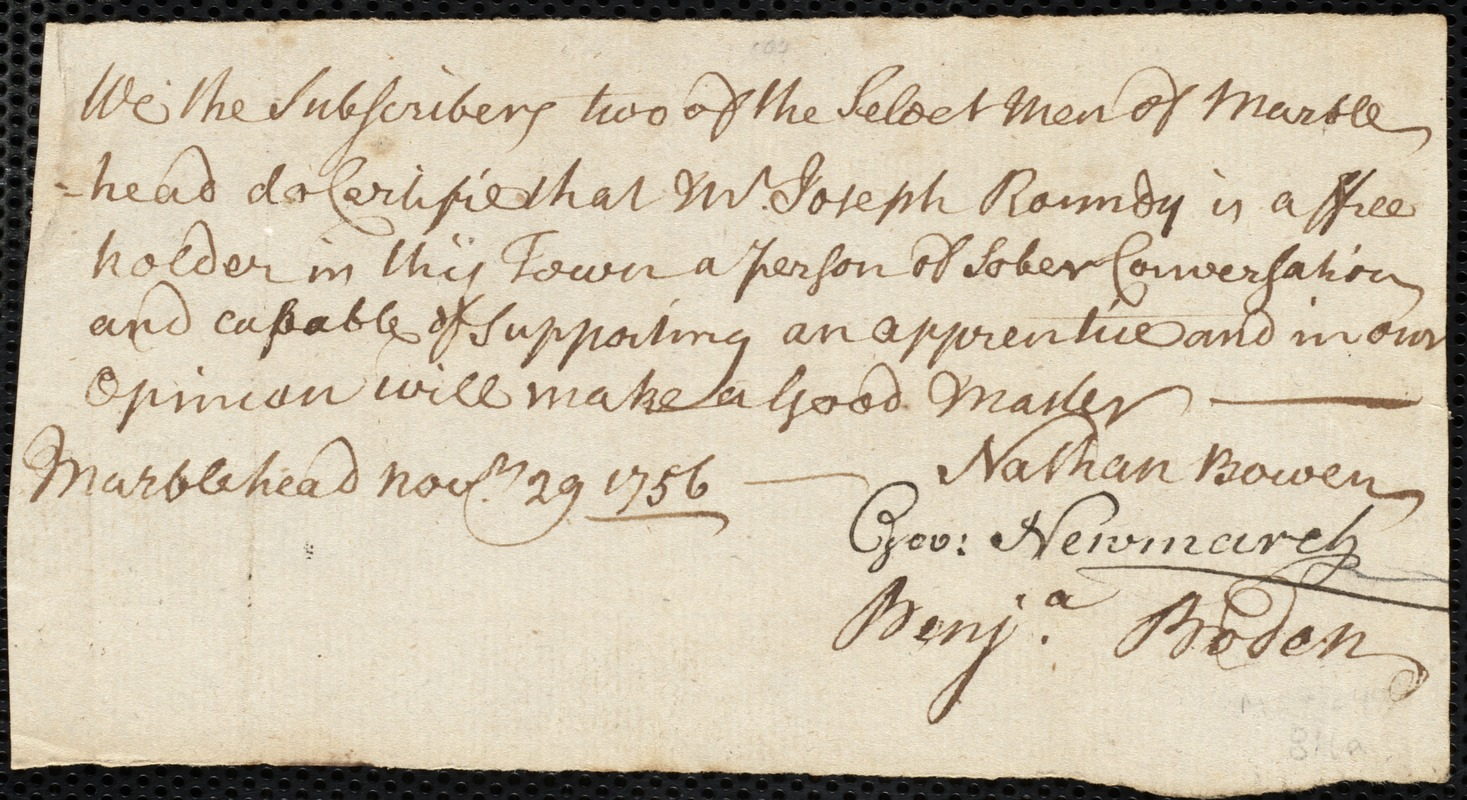 Document of indenture: Servant: Lynch, Bartholomew. Master: Roundey, Joseph. Town of Master: Marblehead. Selectmen of the town of Marblehead autograph document signed to the [Overseers of the Poor of the town of Boston]: Endorsement Certificate for Joseph Roundey.