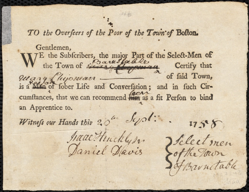 Document of indenture: Servant: Whaley, Sarah. Master: Chipman, Mary. Town of Master: Barnstable. Selectmen of the town of Barnstable autograph document signed to the Overseers of the Poor of the town of Boston: Endorsement Certificate for Mary Chipman.