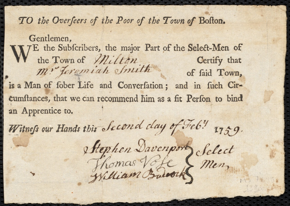 Document of indenture: Servant: Holmes, Martha. Master: Smith, Jeremiah. Town of Master: Milton. Selectmen of the town of Milton autograph document signed to the Overseers of the Poor of the town of Boston: Endorsement Certificate for Jeremiah Smith.