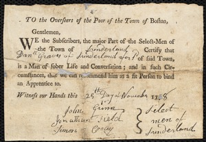 Document of indenture: Servant: Thompson, James. Master: Graves, Daniel. Town of Master: Sunderland. Fragment with signature of Daniel Greaves, certificate of Sunderland. Selectmen of the town of Sunderland autograph document signed to the Overseers of the Poor of the town of Boston: Endorsement Certificate for Danuel Graves.