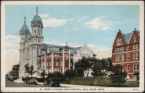 St. Anne's Church and Hospital, Fall River, Mass.