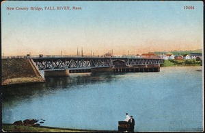 New County Bridge, Fall River, Mass.