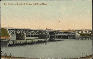 Fall River and Somerset Bridge, Fall River, Mass.