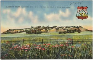 Claremore Mound, Claremore, Okla., U.S.A., 6 miles northeast of Hotel Will Rogers
